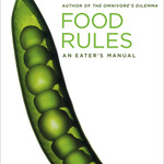 Food Rules – Micheal Pollan – A Wealth of REAL Information –  Review